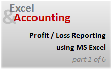 P&L Reporting using Excel [Part 1 of 6 on Excel & Accounting]