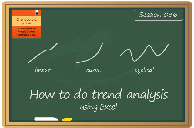 How to do trend analysis in Excel - episode 36 - chandoo.org podcast