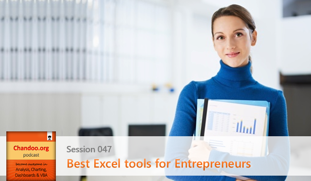 Best excel tools and features for entrepreneurs - Chandoo.org podcast - session 47
