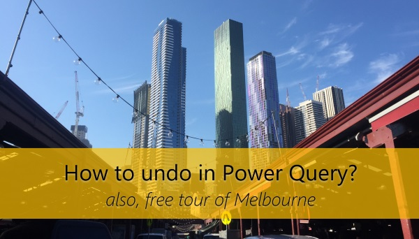 How to undo in Power Query [Quick Tip]