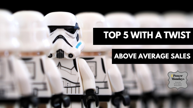 Top 5 with above average – Power Pivot Trick