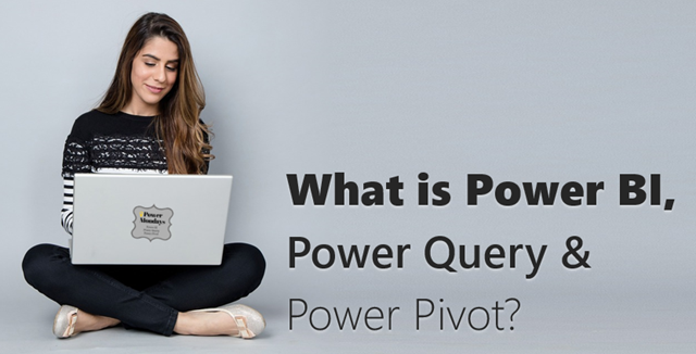 What is Power BI, Power Query and Power Pivot?